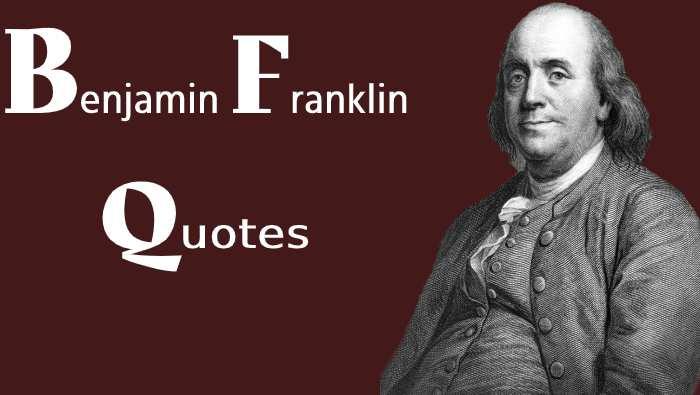 Benjamin Franklin Quotes In Hindi – बैंजामिन फ्रैंकलिन के अनमोल विचार