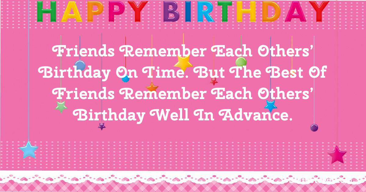 Touching Advance Birthday Wishes