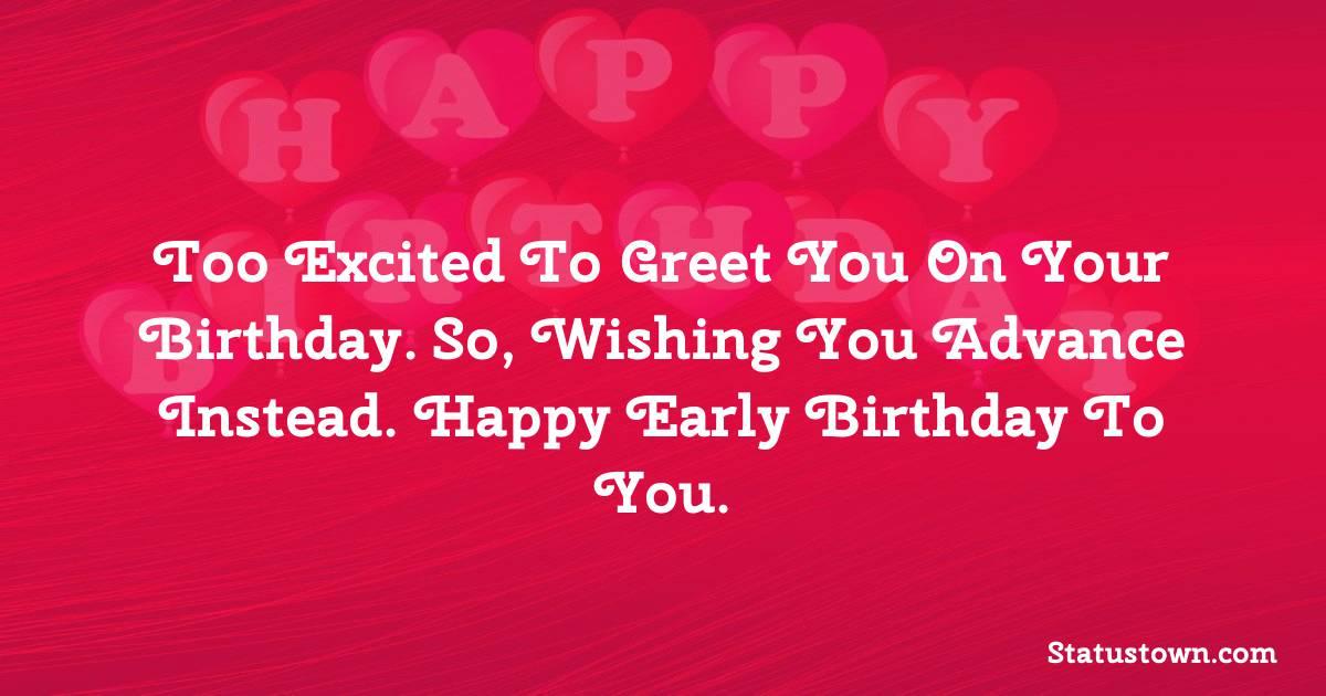 Unique Advance Birthday Wishes