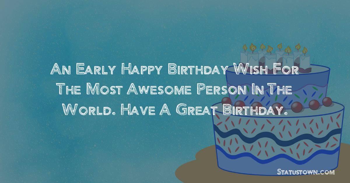 Best Advance Birthday Wishes