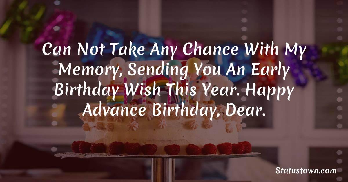Short Advance Birthday Wishes