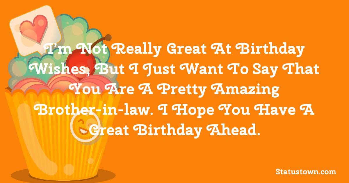 Deep Birthday Wishes For Brother In Law