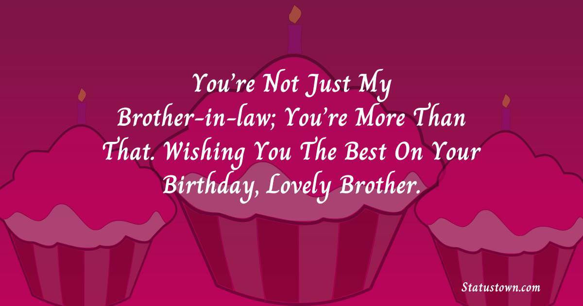 Touching Birthday Wishes For Brother In Law