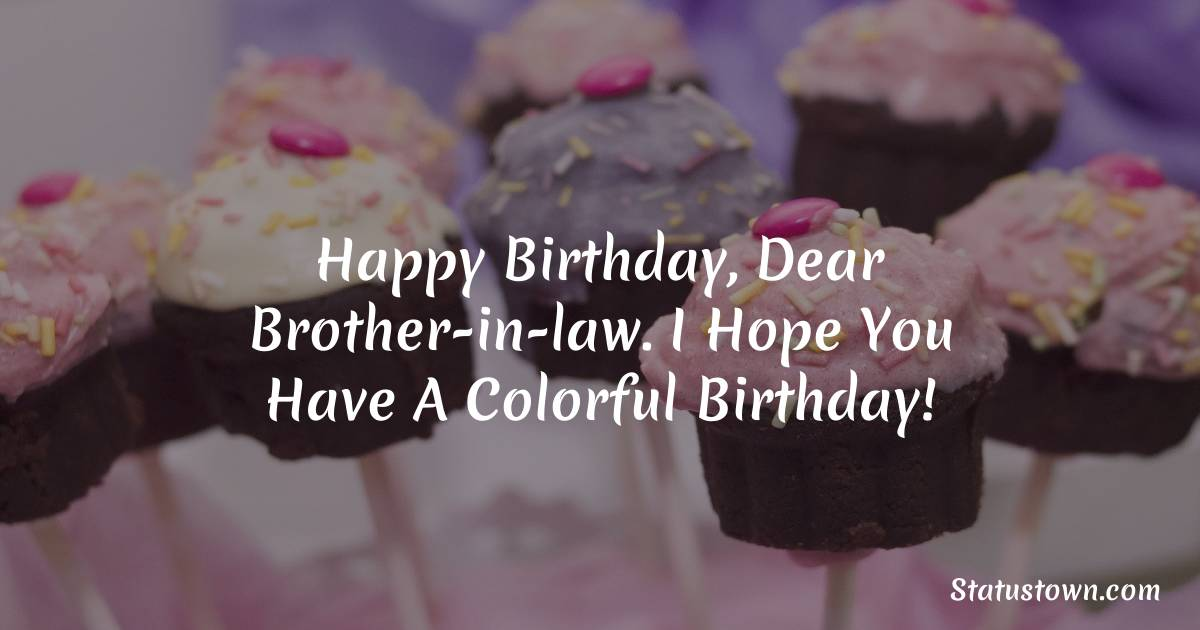 Unique Birthday Wishes For Brother In Law
