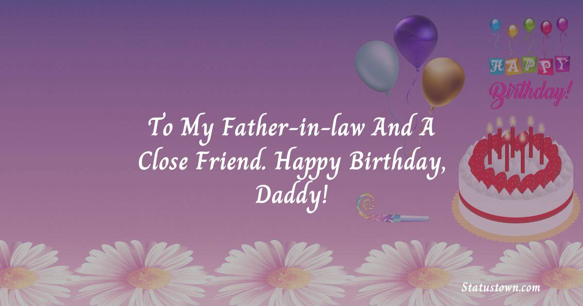 Beautiful Birthday Wishes for Father in Law