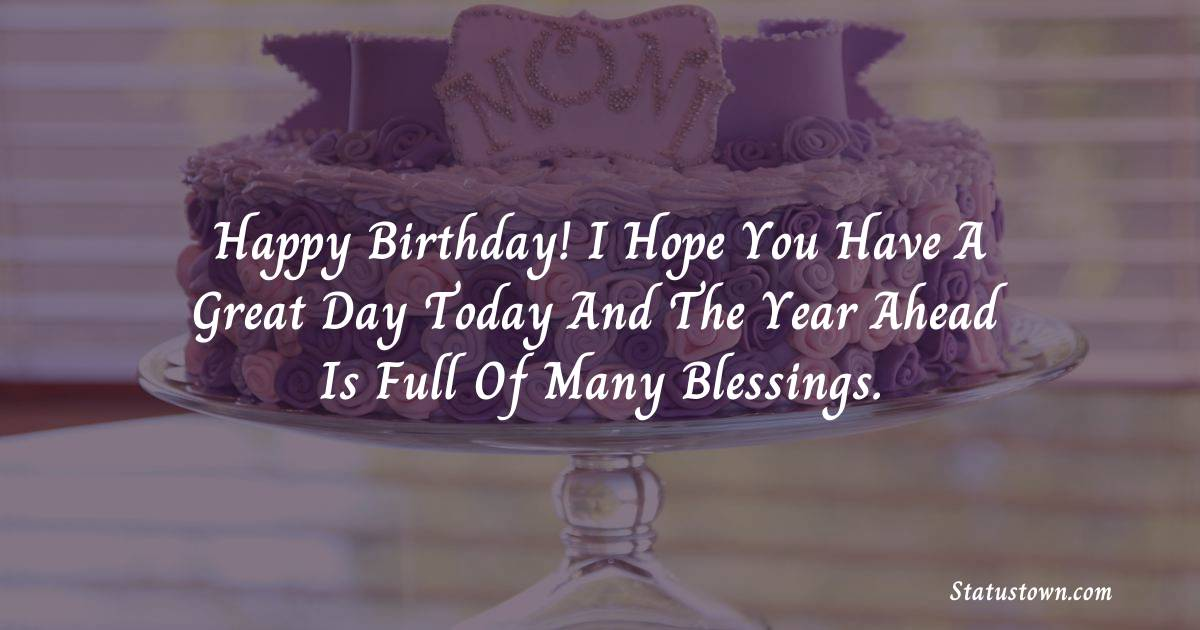Birthday Wishes for Friends -   Happy birthday! I hope you have a great day today and the year ahead is full of many blessings.