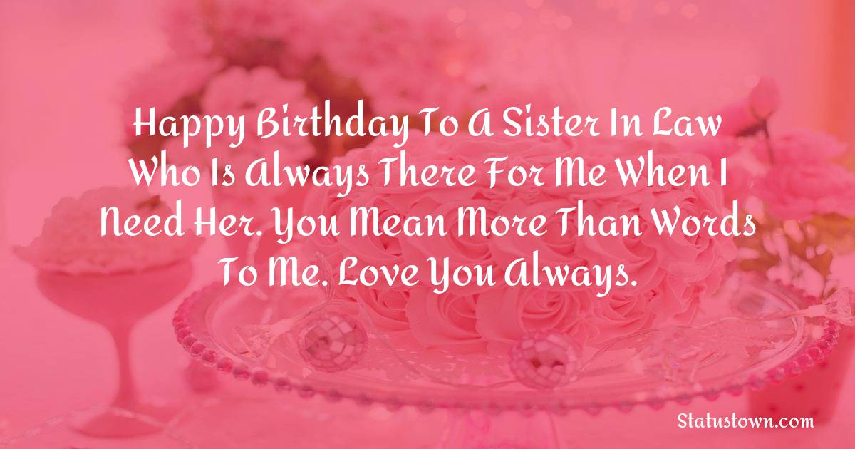 meaningful Birthday Wishes For Sister In Law