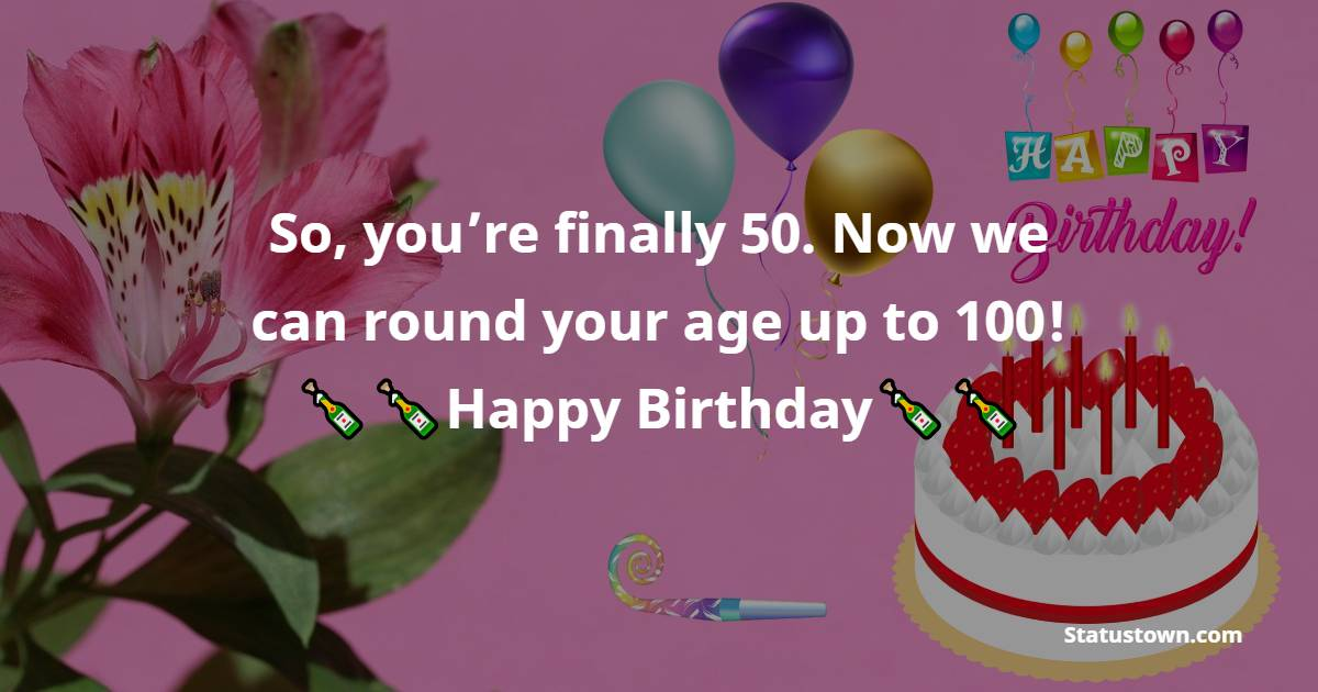 Unique 50th Birthday Wishes