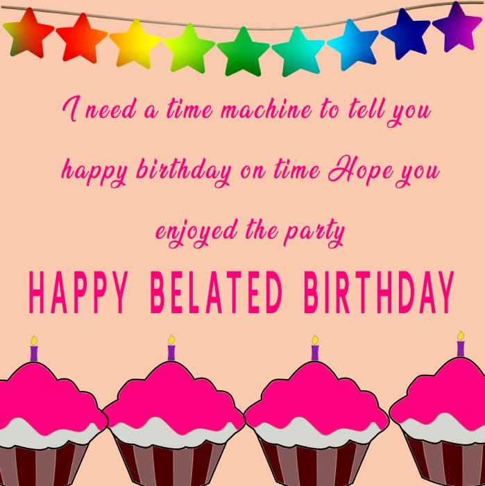 Touching Belated Birthday Wishes