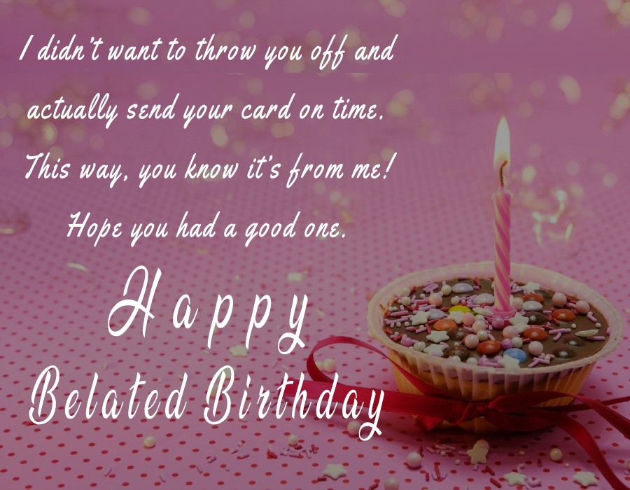 latest Belated Birthday Wishes