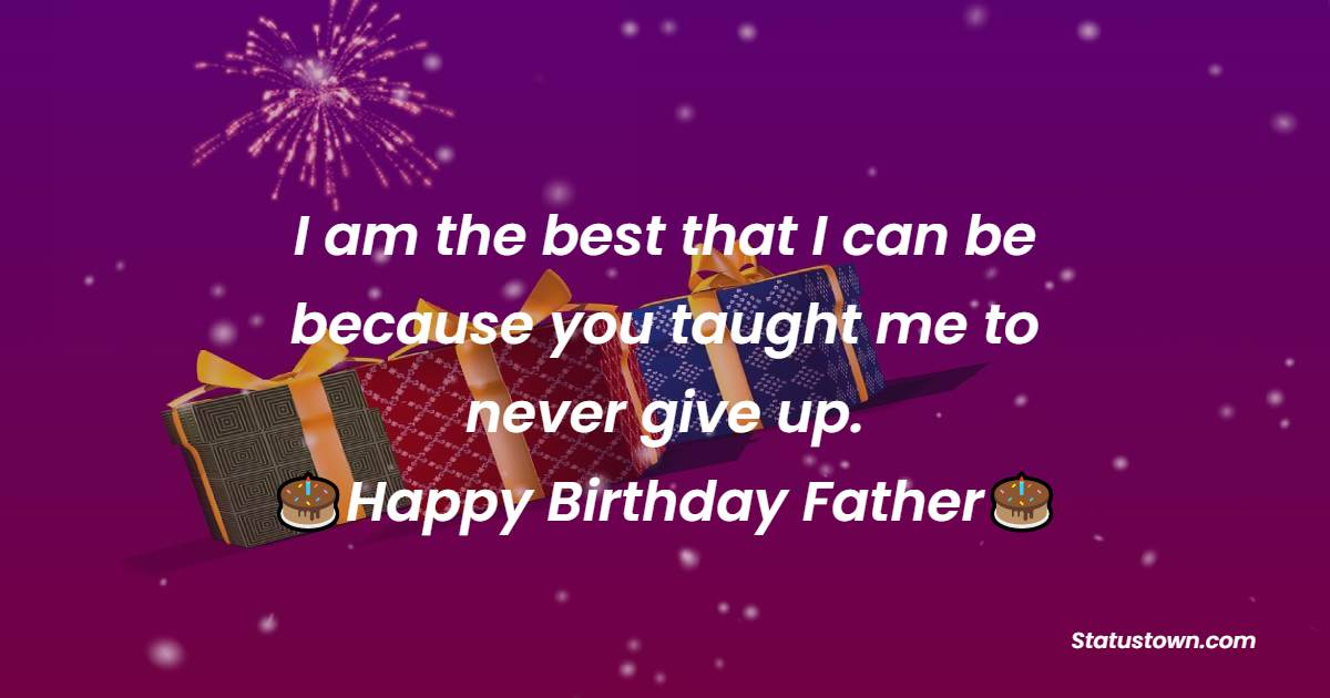 Sweet Birthday Wishes for Dad