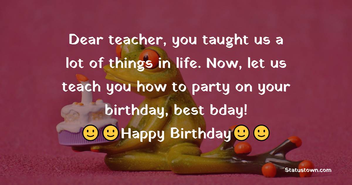 Amazing Birthday Wishes for Teacher