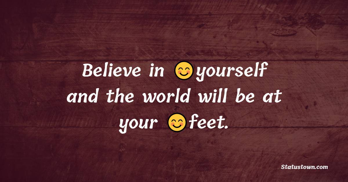 Amazing believe in yourself messages