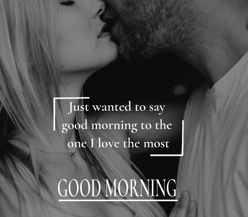 Amazing good morning love messages
