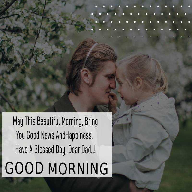 Sweet good morning messages for dad
