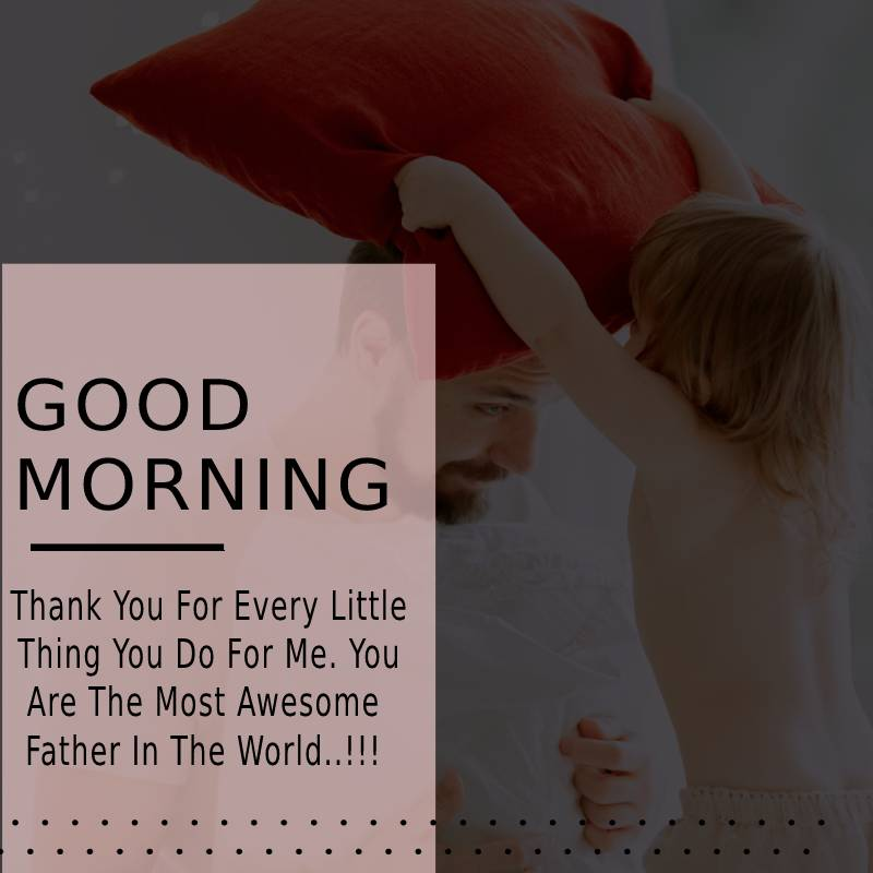 Unique good morning messages for dad