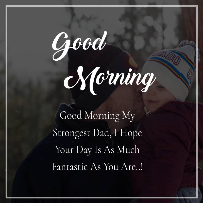 Simple good morning messages for dad