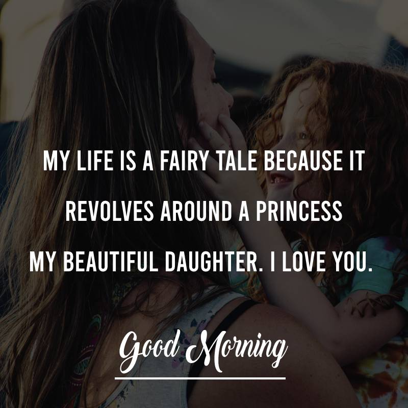 Heart Touching good morning messages for daughter