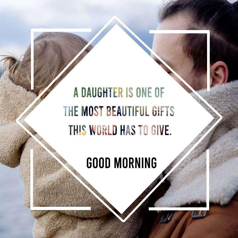 Amazing good morning messages for daughter