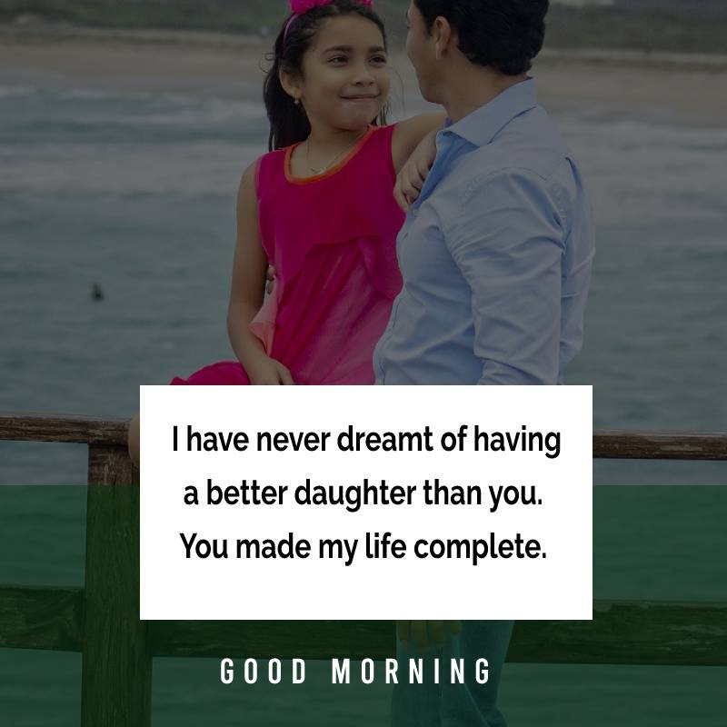 Short good morning messages for daughter