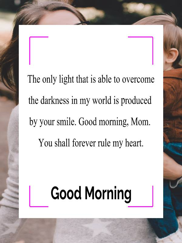 Unique good morning messages for mom