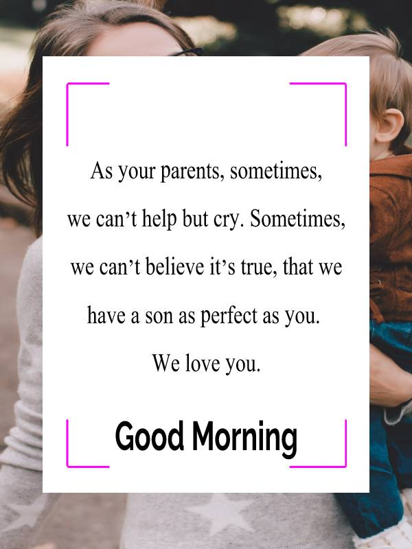 Amazing good morning messages for son