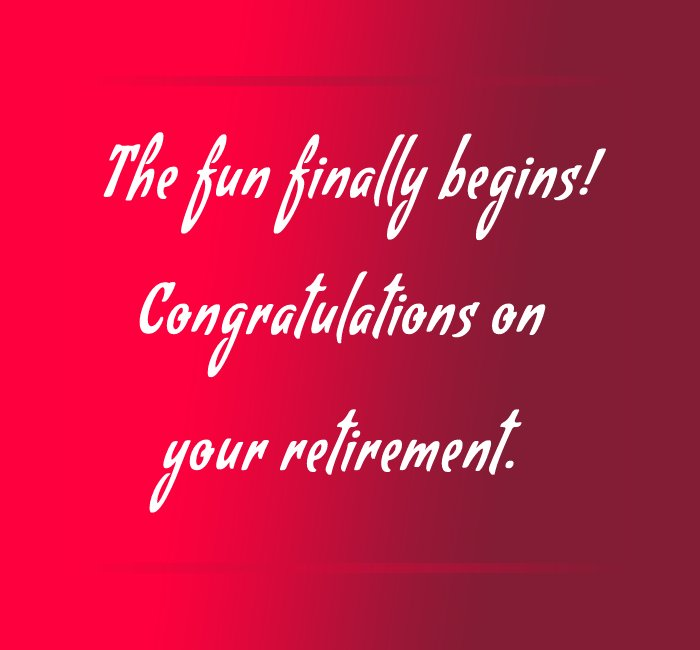 Touching retirement messages