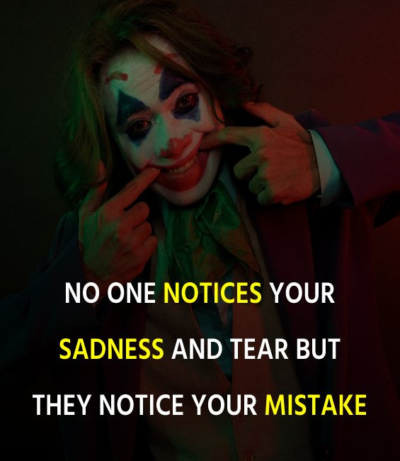 No one notices your sadness and tear but they notice your mistake - heart touching status
