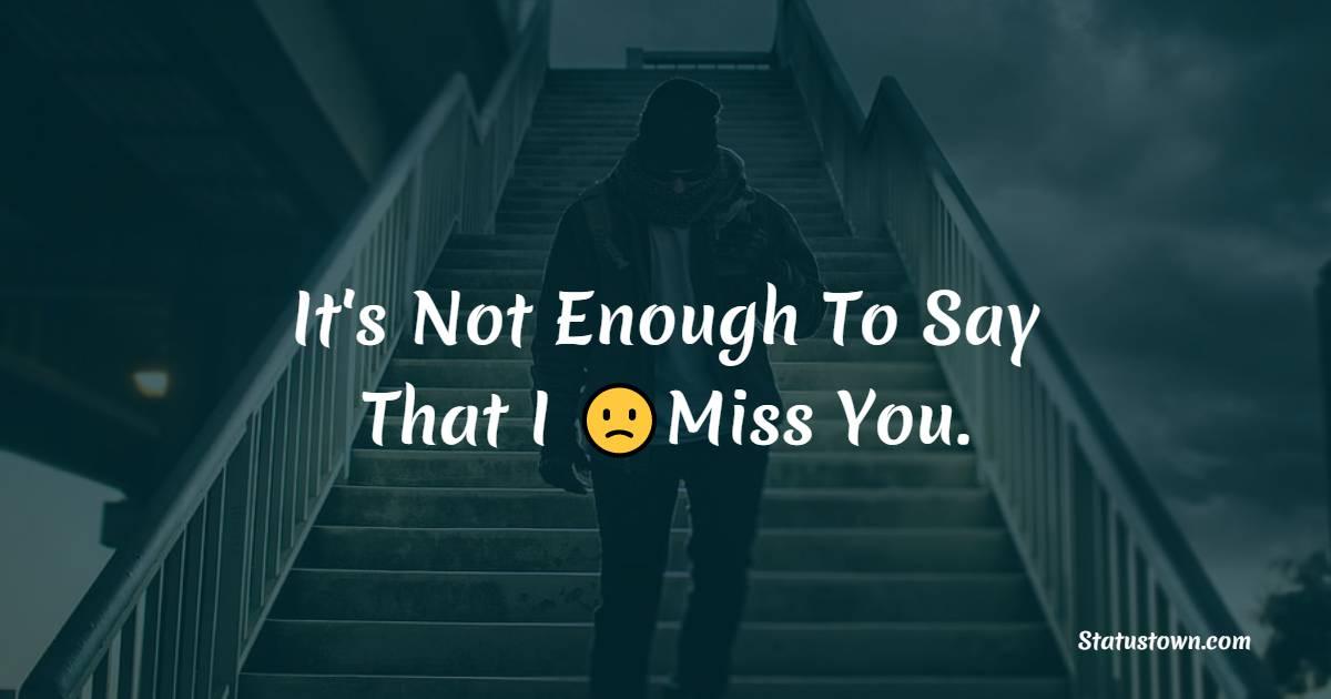 Amazing miss you status