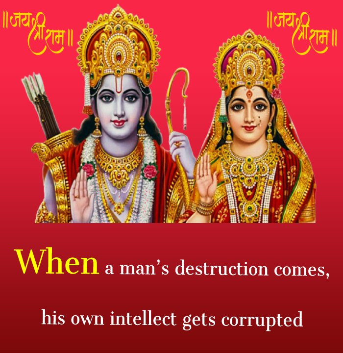 When a man's destruction comes, his own intellect gets corrupted