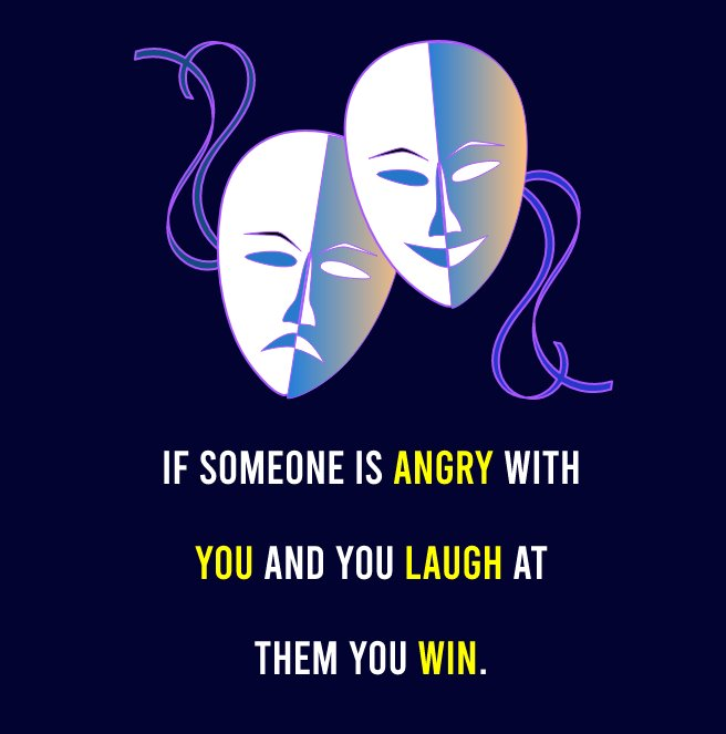 If Someone Is Angry With You And You Laugh At Them, You Win. - angry status