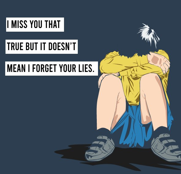 I Miss You That True But It Doesn't Mean I Forget Your Lies. - angry status