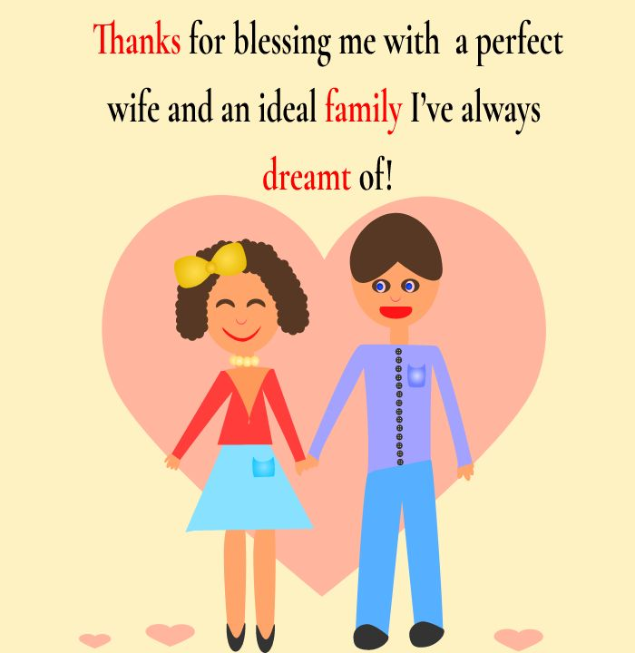 Thanks for making my life amazing. I will love you till the last day of my life. - love status for wife