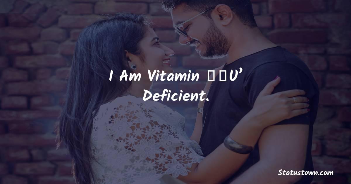 I am vitamin 'U' deficient.