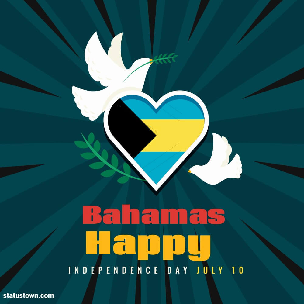 Best the bahamas independence day Wishes