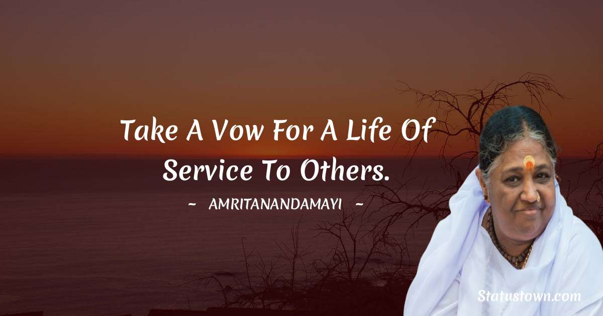 Take a vow for a life of service to others.