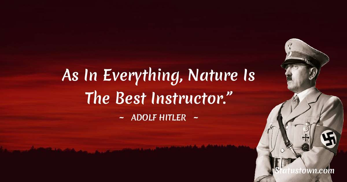"""As in everything, nature is the best instructor."""""""