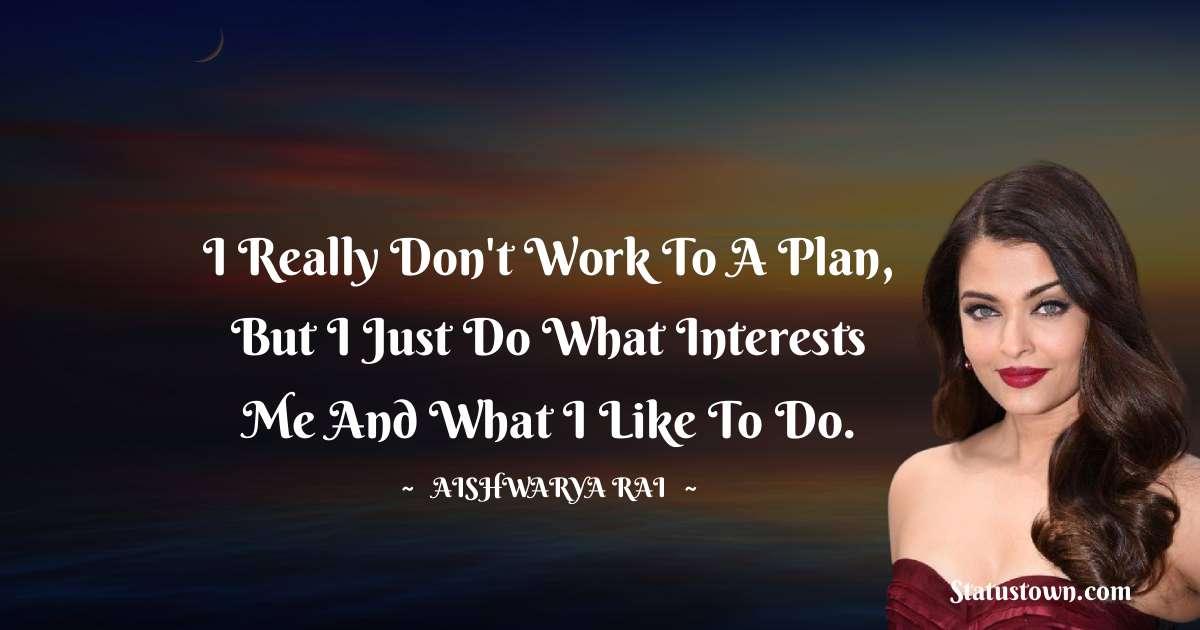 Aishwarya Rai Motivational Quotes