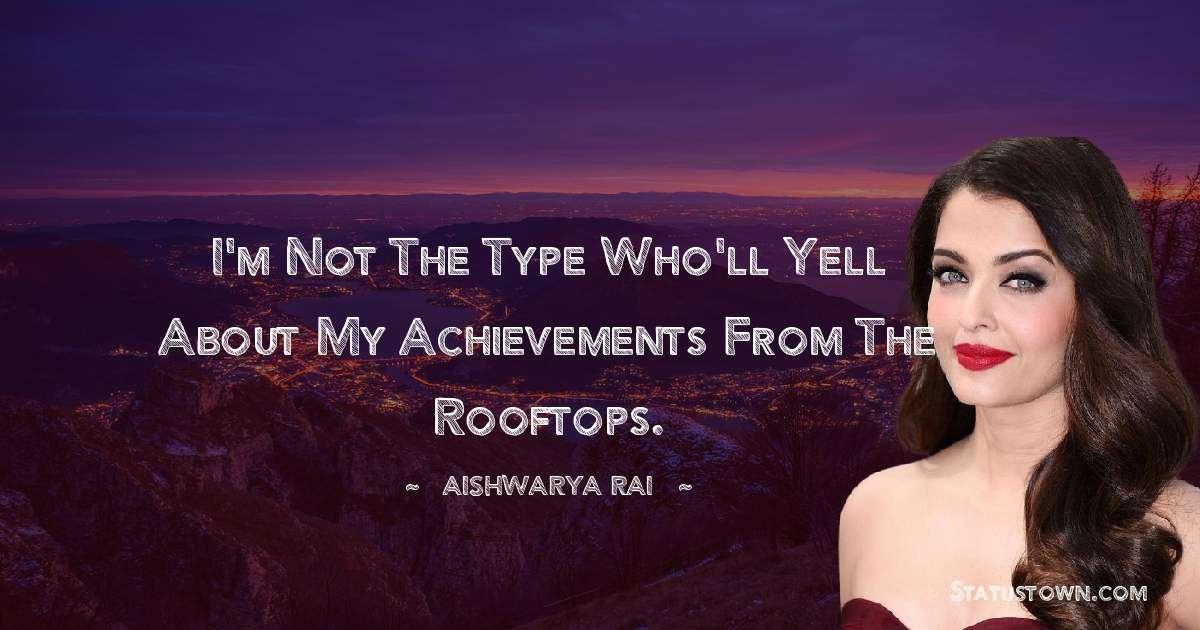 Aishwarya Rai Positive Quotes