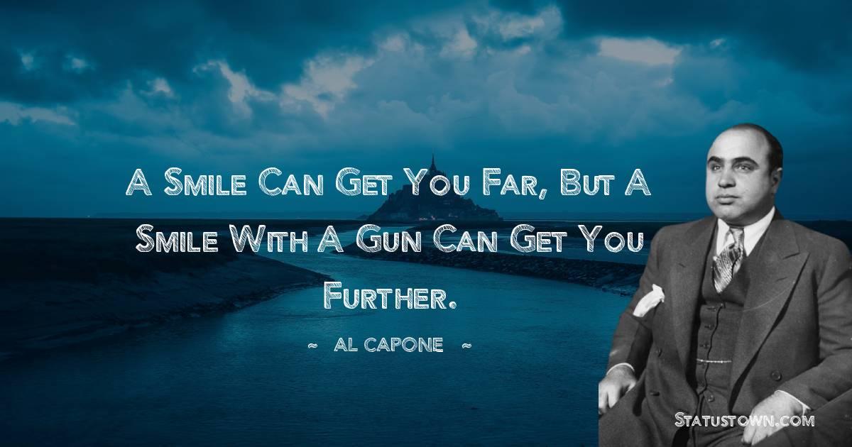 al capone Inspirational Quotes