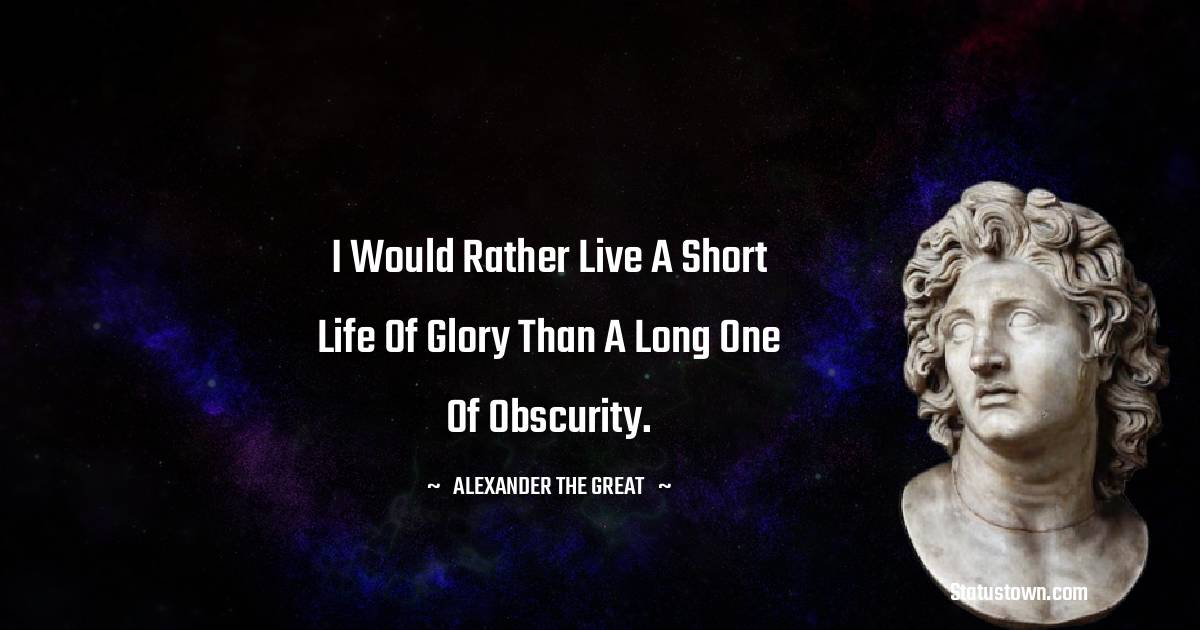 Alexander the Great Short Quotes