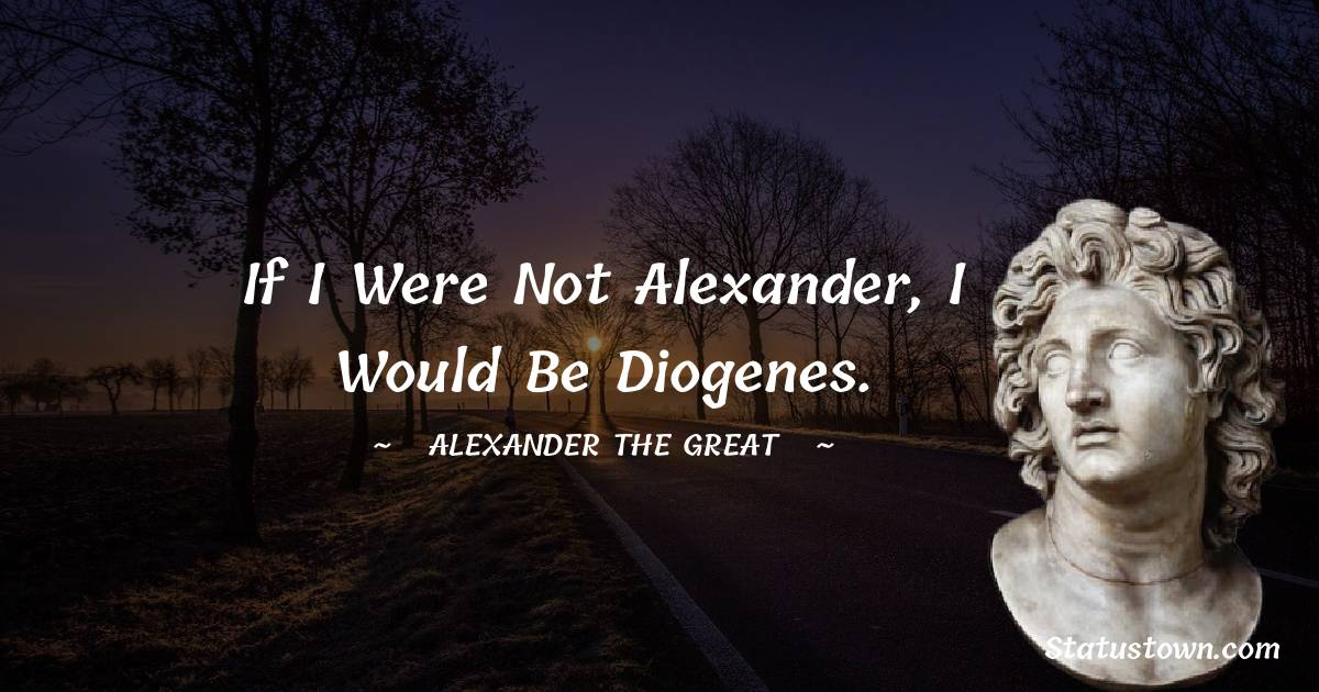 Alexander the Great Motivational Quotes