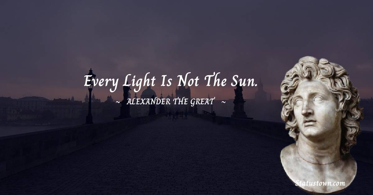 Alexander the Great Inspirational Quotes