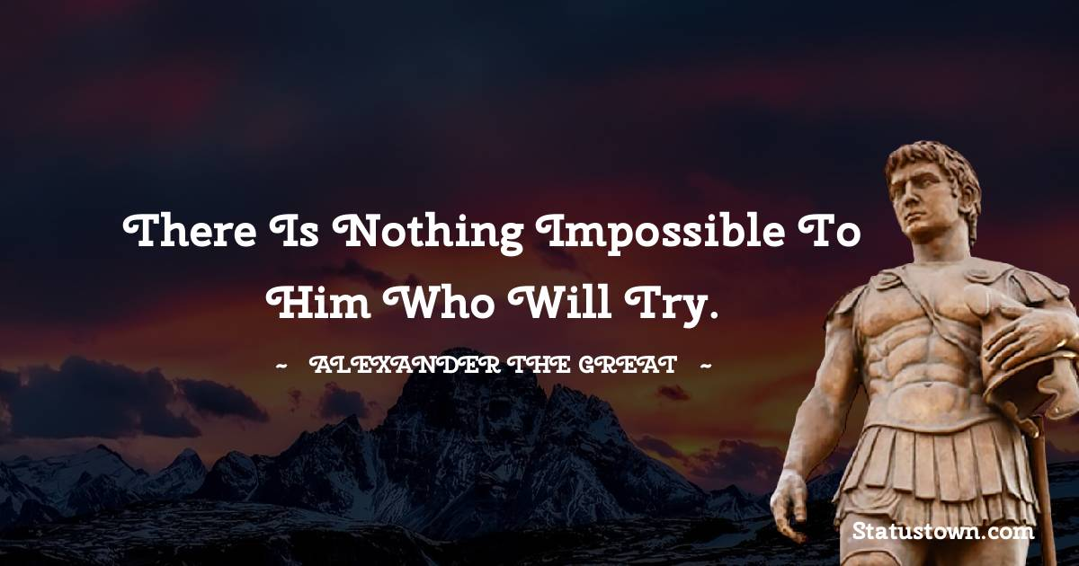 Alexander the Great Positive Quotes