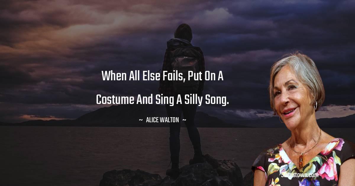 Alice Walton Inspirational Quotes