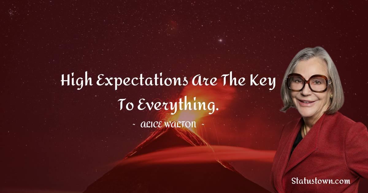 Alice Walton Unique Quotes