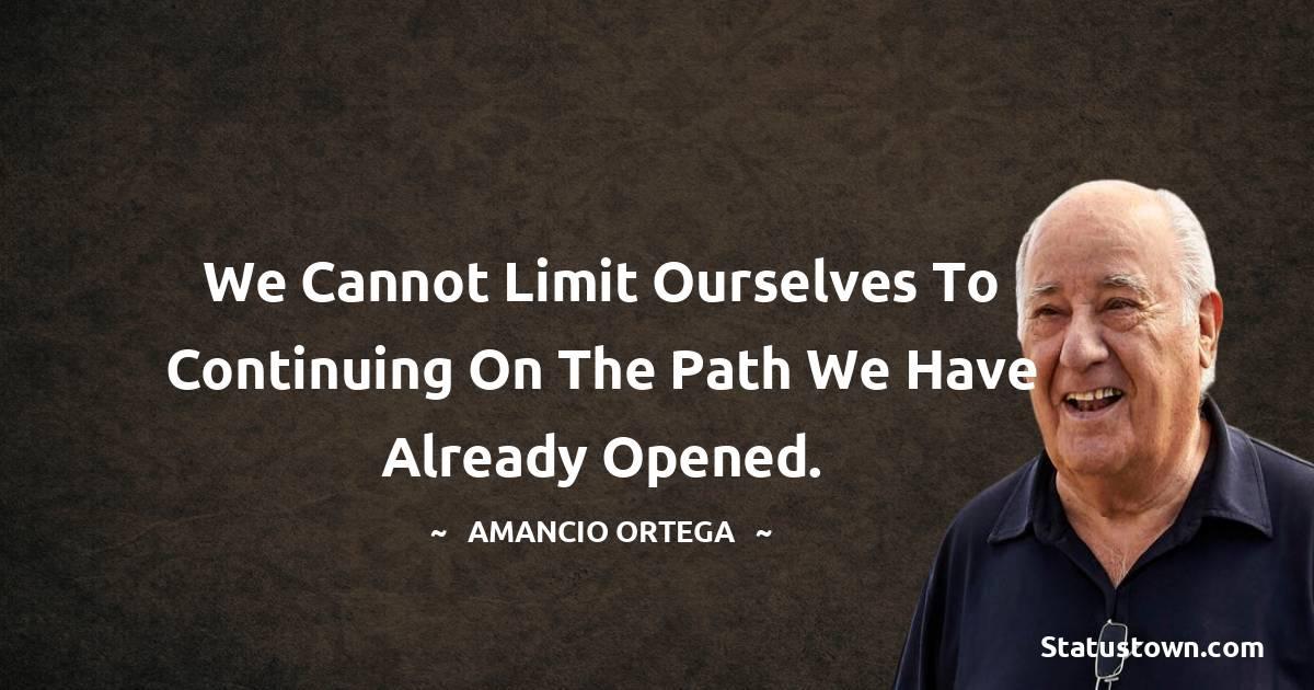Amancio Ortega Motivational Quotes