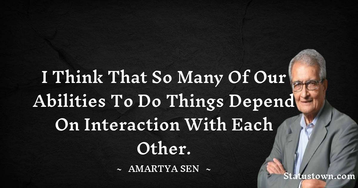 Amartya Sen Quotes on Hard Work