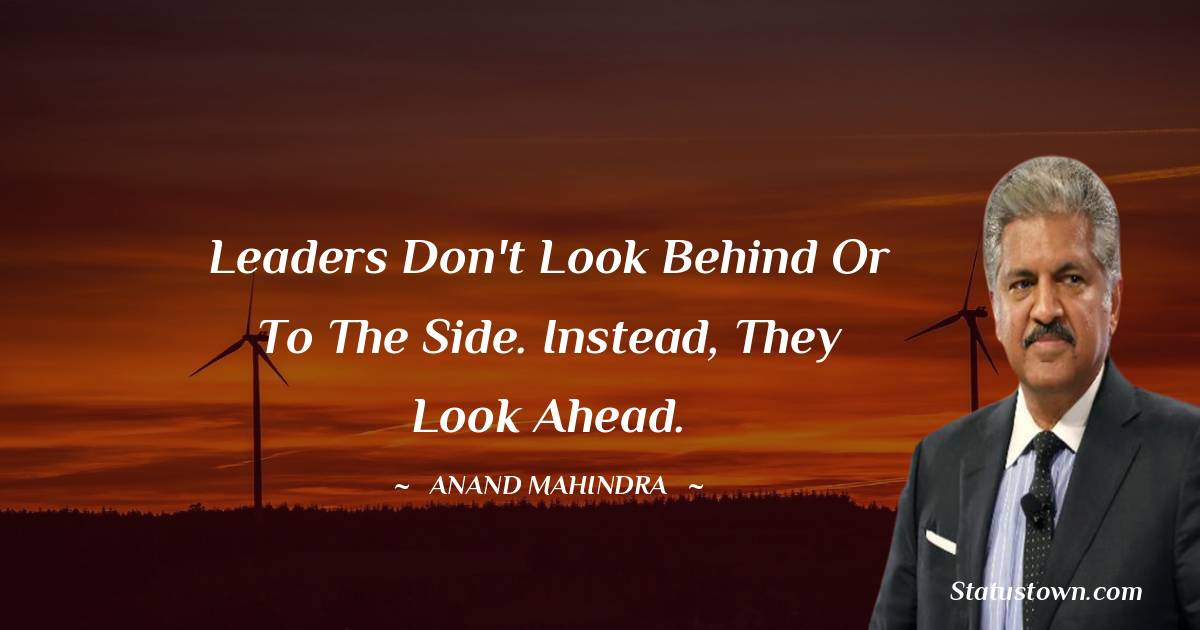 Anand Mahindra Unique Quotes