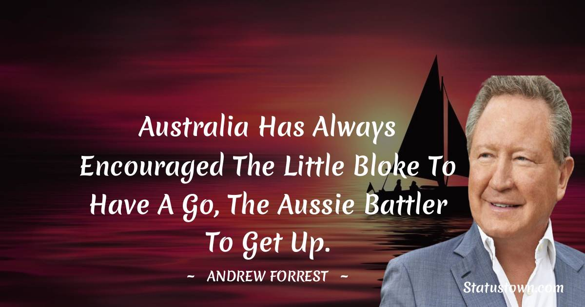Andrew Forrest Positive Quotes